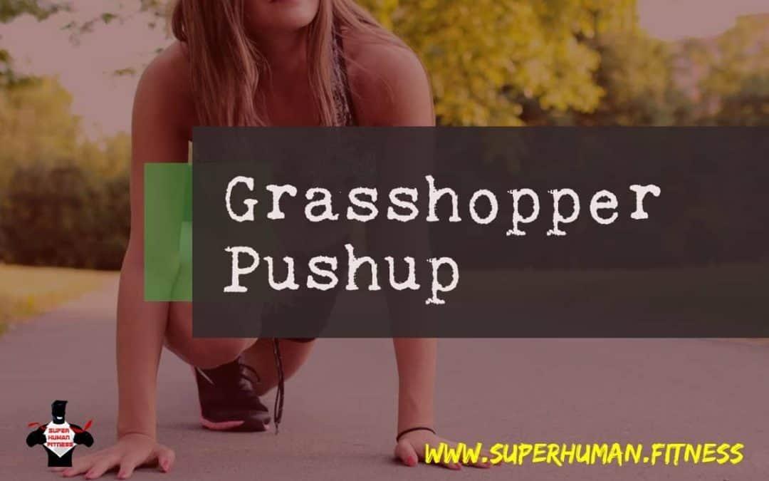 Grasshopper Pushup – Killer Exercise For Abs Like Steel