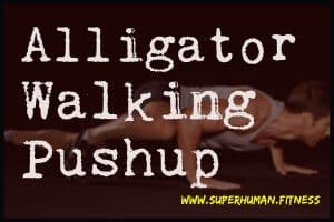 Alligator walking pushup