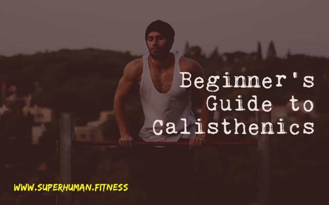 A Complete Beginner's Guide to Calisthenics