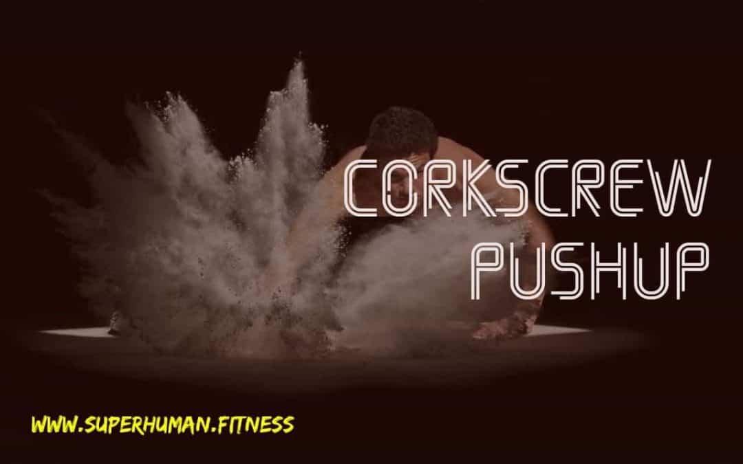 Corkscrew Pushup – Let's Burn That Extra Fat