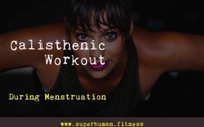 Calisthenic Workout During Menstruation