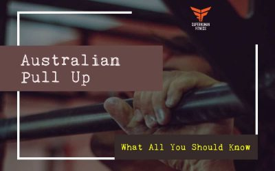 Australian Pull Up, What All You Should Know