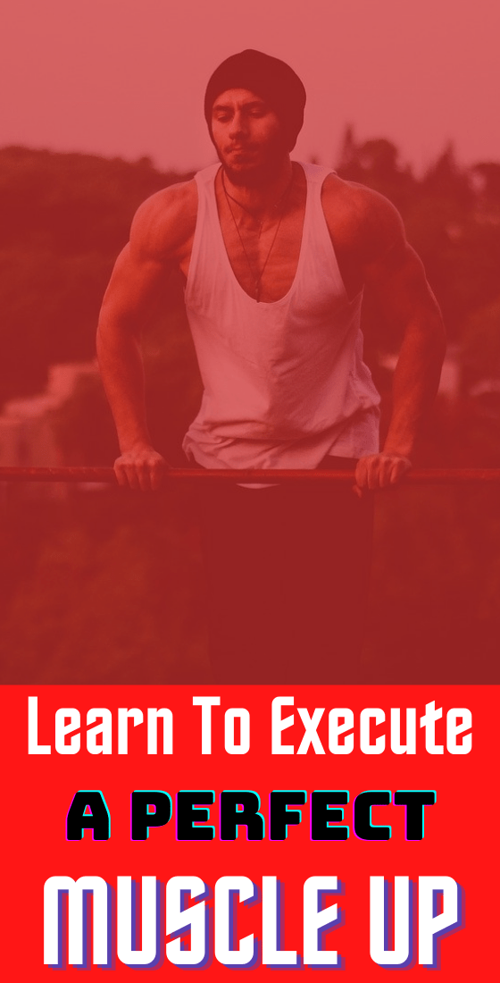 How to execute a proper muscle up